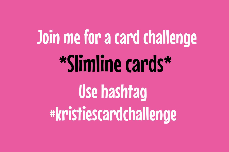 Kristie's Card Challenge – Slimline cards